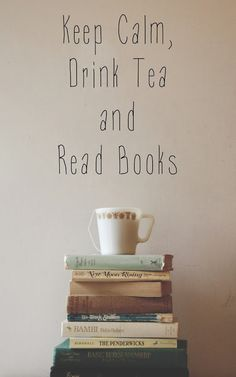 keep-calm-drink-tea-and-read-books